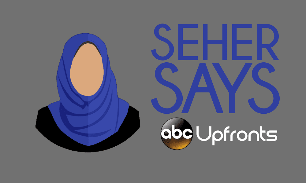 Seher Says ABC Upfronts